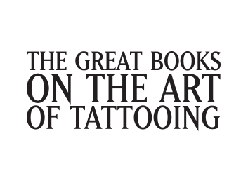 The Great Books on the Art of Tattooing